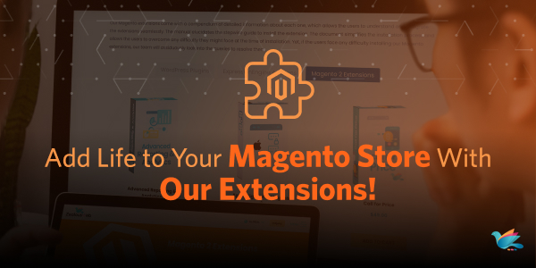 Meet Customer Expectations With Our Magento Extensions!
